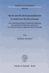 Recht und Rechtskommunikation in modernen Rechtssystemen - Zur rechtstheoretischen Standortbestimmung des russischen Zivilrechts im Kontext der deutschen und europäischen Rechtsordnung.