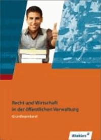 Recht und Wirtschaft in der öffentlichen Verwaltung - Recht und Wirtschaft - Grundlagenband: Schülerbuch.