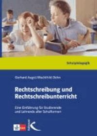 Rechtschreibung und Rechtschreibunterricht. Handbuch - Können - Lehren - Lernen. Eine Einführung für Studierende und Lehrende aller Schulformen.