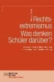 Rechtsextremismus - Was denken Schüler darüber? - Schülervorstellungen als Grundlage einer nachhaltigen Bildung.