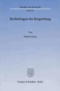 Rechtsfragen der Bergrettung - Rechtliche Einordnung und Ansprüche der Bergrettungsorganisationen in Deutschland, Österreich und der Schweiz. Zugleich ein Beitrag zu Fragen der Nothilfe im Recht.