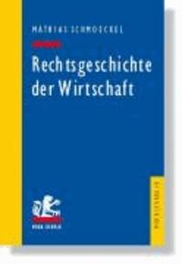 Rechtsgeschichte der Wirtschaft - Seit dem 19. Jahrhundert.
