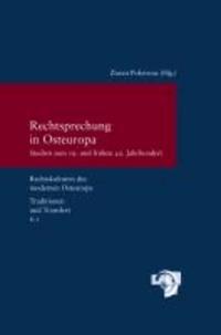 Rechtskulturen des modernen Osteuropa. Traditionen und Transfers / Rechtsprechung in Osteuropa - Studien zum 19. und frühen 20. Jahrhundert.
