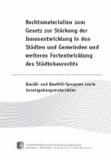 Rechtsmaterialien zum Gesetz zur Stärkung der Innenentwicklung in den Städten und Gemeinden und weiteren Fortentwicklung des Städtebaurechts - BauGB- und BauNVO-Synopsen sowie Gesetzgebungsmaterialien.