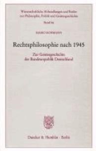 Rechtsphilosophie nach 1945 - Zur Geistesgeschichte der Bundesrepublik Deutschland.