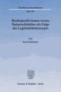 Rechtspositivismus versus Naturrechtslehre als Folge des Legitimitätskonzepts.