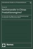 Rechtstransfer in Chinas Produktionsregime? - Zur Kontrolle der Allgemeinen Geschäftsbedingungen im deutschen und chinesischen Recht.