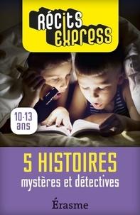 Récits Express et  Christian Ponchon - Mystères et détectives - 5 histoires pleines de suspense pour les 10-13 ans.