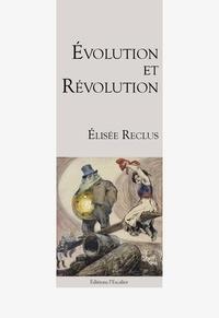 Reclus Elisee - Evolution & révolution.