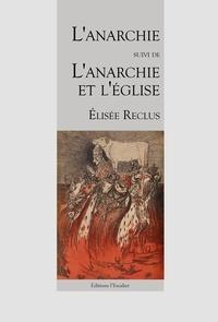 Livres audio gratuits pour le téléchargement zune L'anarchie - l'anarchie et l'eglise (Litterature Francaise) par Reclus Elisee 9782355832680 RTF PDF
