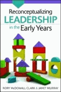 Reconceptualizing Leadership in the Early Years.