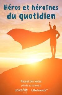 Recueil Collectif - Héros et héroïnes du quotidien - Change le monde avec tes mots !.