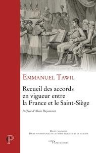 Emmanuel Tawil - Recueil des accords en vigueur entre la France et le Saint-Siège.