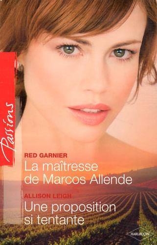 La maîtresse de Marcos Allende ; Une proposition si tentante