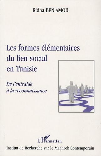 Réda Ben Amor - Les formes élémentaires du lien social en tunisie - De l'entraide à la reconnaissance.