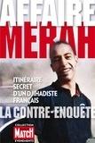 Rédaction de Paris Match - Affaire Merah, la contre-enquête - Itinéraire secret d'un djihadiste français.