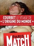Rédaction de Paris Match - Courbet, le visage de «L'Origine du Monde» - La stupéfiante découverte d'un chef-d'oeuvre oublié.