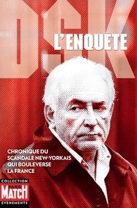 Rédaction de Paris Match - DSK l'enquête - chronique du scandale New-Yorkais qui bouleverse la France.