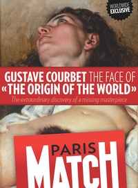 Rédaction de Paris Match - Gustave Courbet, the face of «The Origin of the World».