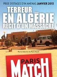 Rédaction de Paris Match - Terreur en Algérie, récit d'un massacre.