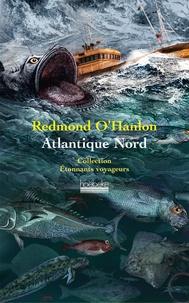 Redmond O'Hanlon - Atlantique Nord.