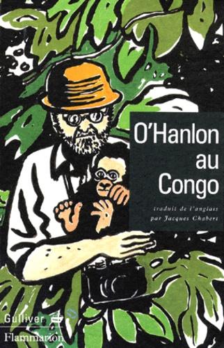 Redmond O'Hanlon - O'Hanlon au Congo.