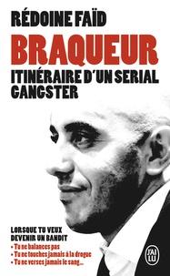 Rédoine Faïd et Jérôme Pierrat - Braqueur - Itinéraire d'un serial gangster.