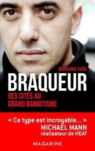 Braqueur- Des cités au grand banditisme - Rédoine Faïd |