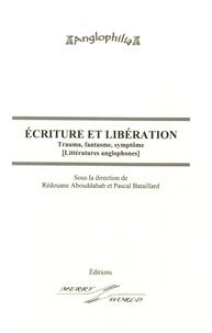 Rédouane Abouddahab et Pascal Bataillard - Ecriture et libération - Trauma, fantasme, symptôme.