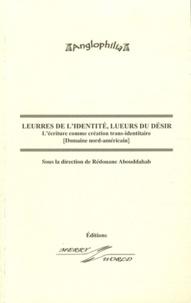 Rédouane Abouddahab - Leurres de l'identité, lueurs du désir - L'écriture comme création trans-identitaire (Domaine nord-américain).