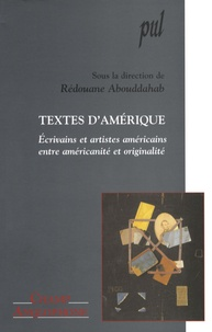 Rédouane Abouddahab et François Pitavy - Textes d'Amérique - Ecrivains et artistes américains, entre américanité et originalité.