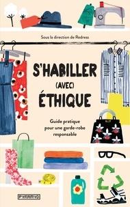 Redress - S'habiller (avec) éthique - Guide pratique pour une garde-robe responsable.