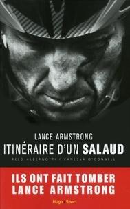 Reed Albergotti et Vanessa O'Connell - Lance Armstrong, itinéraire d'un salaud.