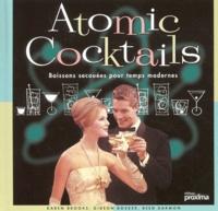 Atomic cocktails. Boissons secouées pour temps modernes.pdf