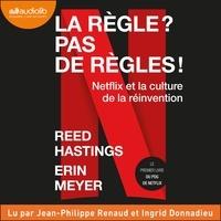 Reed Hastings et Erin Meyer - La règle ? Pas de règles ! - No Rules Rules - Netflix et la Culture de la Réinvention.
