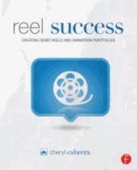 Reel Success - Creating Demo Reels and Animation Portfolios.