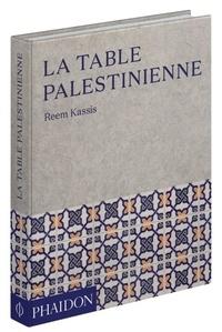 Reem Kassis - La table palestinienne.