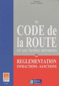 Référence - Le nouveau code de la route - Réglementation, infractions, sanctions.