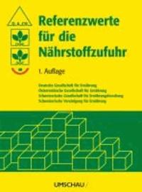 Referenzwerte für die Nährstoffzufuhr - 1. Auflage, 5. überarbeiteter Nachdruck 2013.
