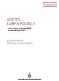 Refik Güremen et Annick Jaulin - Aristote, l'animal politique.
