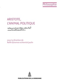 Aristote, l'animal politique - Refik Güremen |