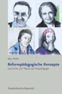 Reformpädagogische Konzepte - Geschichte und Theorie der Frühpädagogik.