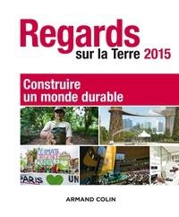 Anne Paugam - Regards sur la Terre 2015 - Une nouvelle coopération internationale pour le développement durable.