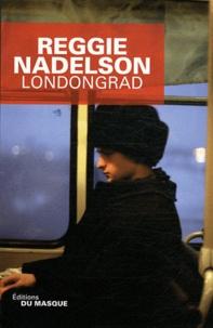 Reggie Nadelson - Londongrad.