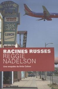 Reggie Nadelson - Racines russes.