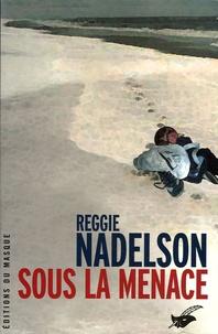 Reggie Nadelson - Sous la menace.