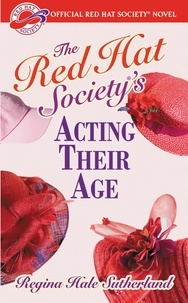 Regina Hale Sutherland - Red Hat Society(R)'s Acting Their Age.
