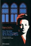 Régina Sneifer - Une femme dans la tourmente de la grande Syrie - D'après les mémoires de Juliette Saadé.