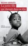 Régina Ubanatu - La petite fille qui dansait dans sa tête.