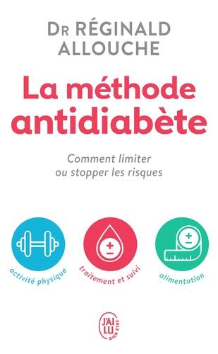 Réginald Allouche - La méthode antidiabète - Comment limiter ou stopper les risques.